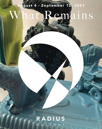 What Remains - Radius Gallery