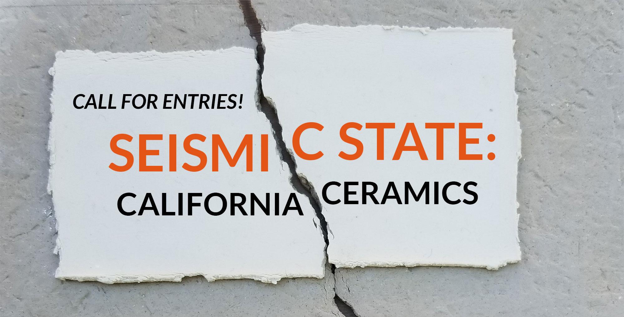 Seismic State: California Ceramics - Call for Entries